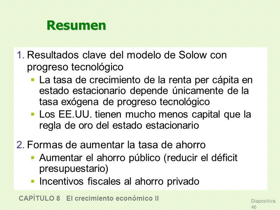 Resumen 1. Resultados clave del modelo de Solow con progreso tecnológico.