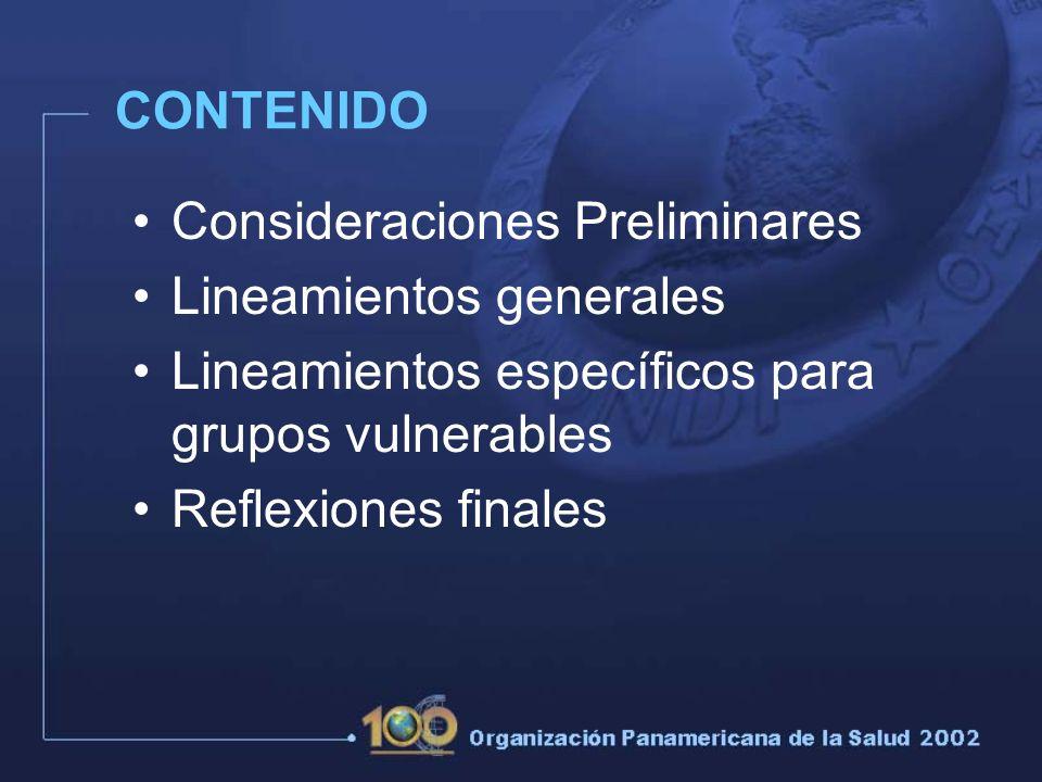 CONTENIDO Consideraciones Preliminares. Lineamientos generales. Lineamientos específicos para grupos vulnerables.