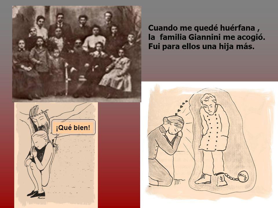 Cuando me quedé huérfana , la familia Giannini me acogió