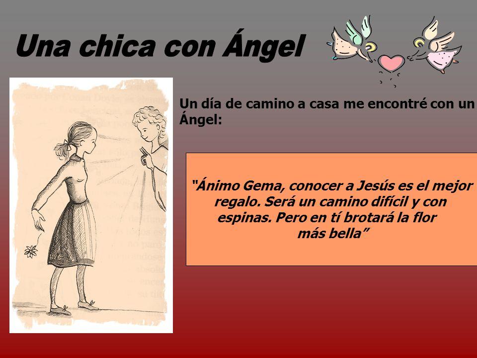 Una chica con Ángel Un día de camino a casa me encontré con un Ángel: