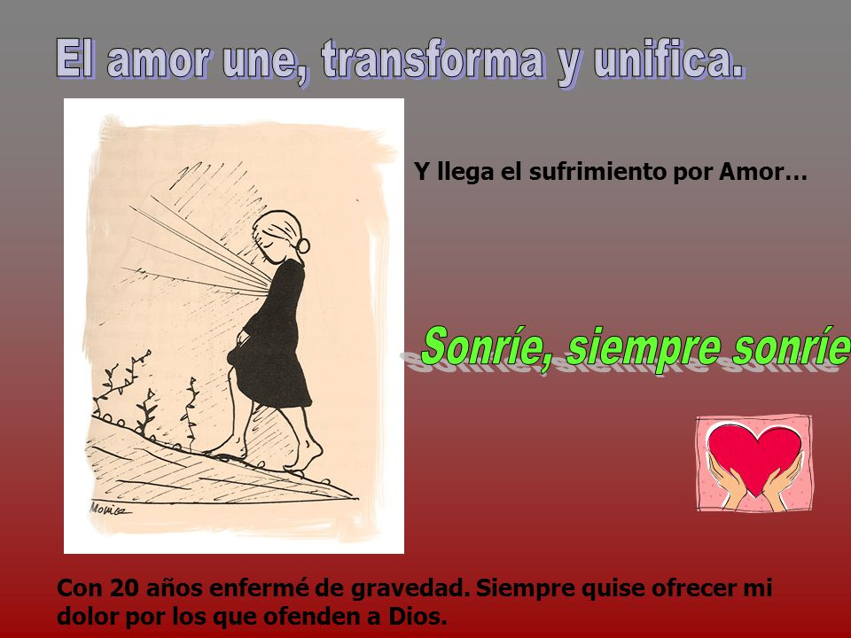 El amor une, transforma y unifica.