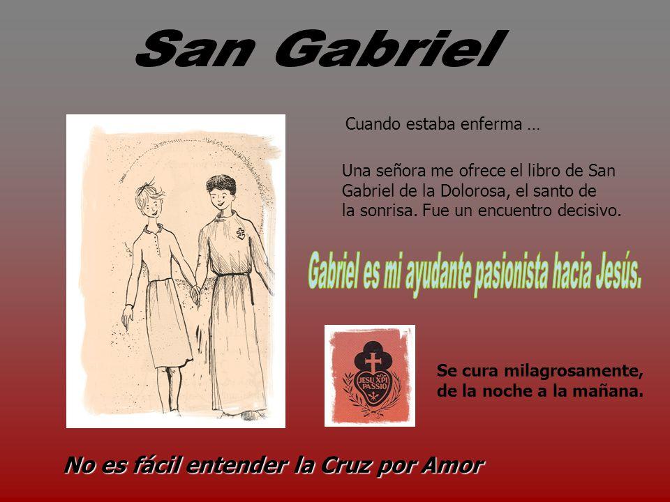 Gabriel es mi ayudante pasionista hacia Jesús.