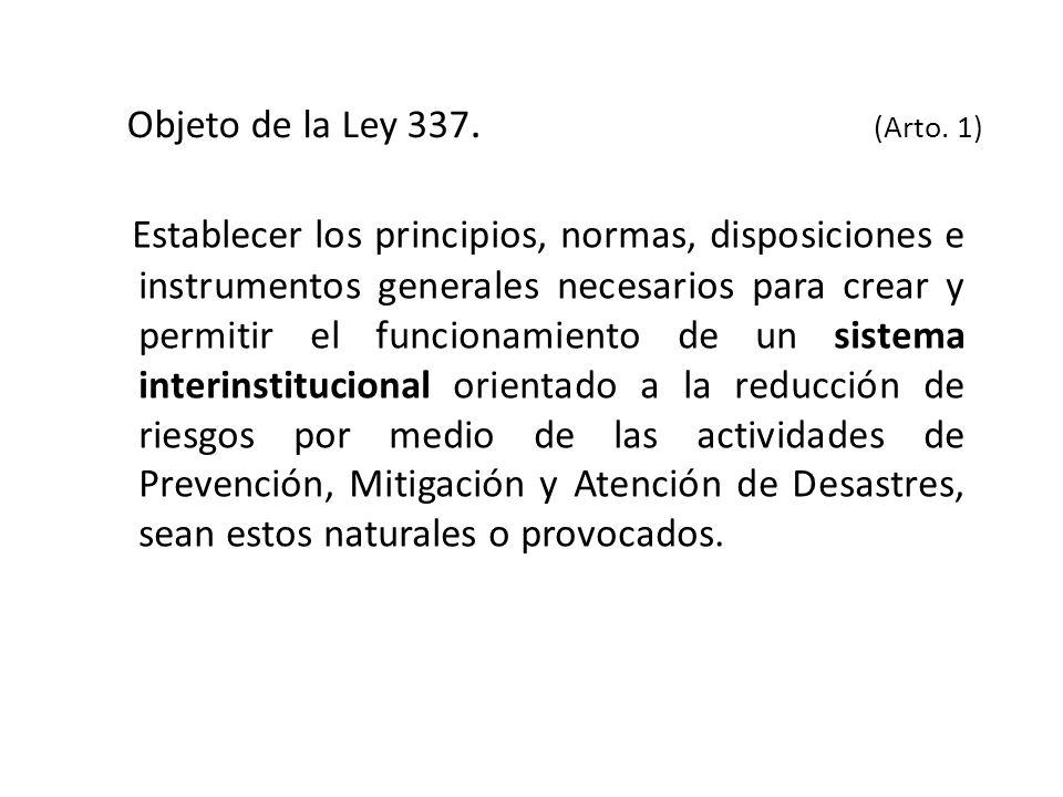 Objeto de la Ley 337. (Arto. 1)