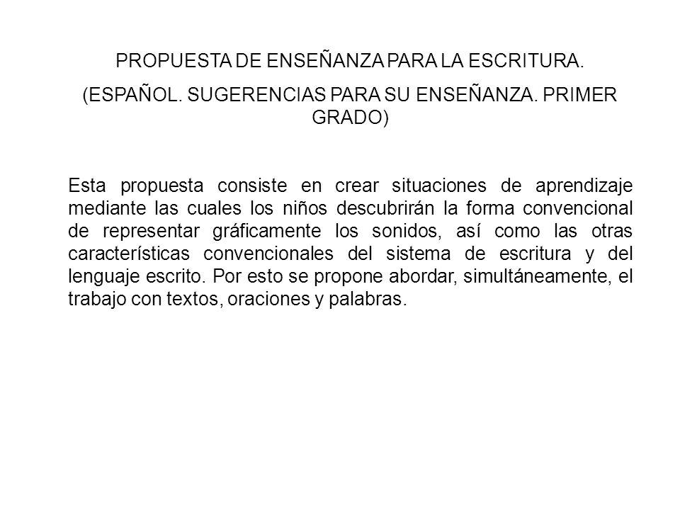 PROPUESTA DE ENSEÑANZA PARA LA ESCRITURA.