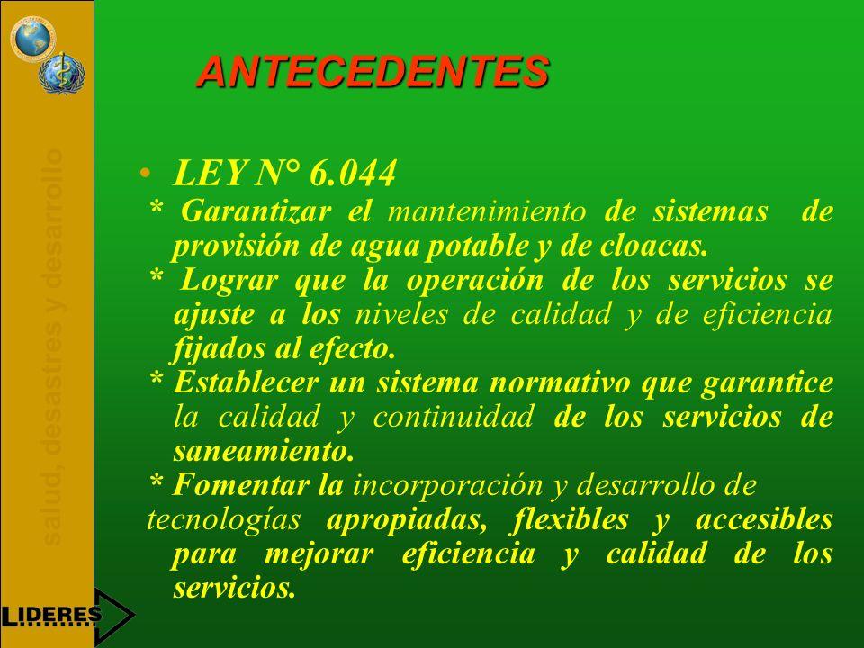 ANTECEDENTES LEY N° 6.044. * Garantizar el mantenimiento de sistemas de provisión de agua potable y de cloacas.