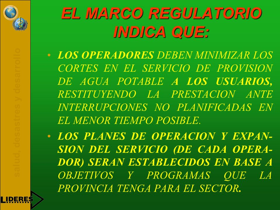 EL MARCO REGULATORIO INDICA QUE: