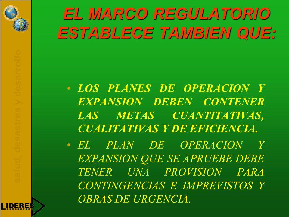 EL MARCO REGULATORIO ESTABLECE TAMBIEN QUE: