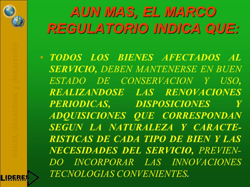 AUN MAS, EL MARCO REGULATORIO INDICA QUE: