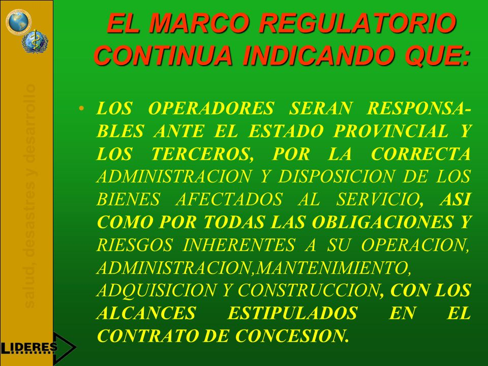 EL MARCO REGULATORIO CONTINUA INDICANDO QUE: