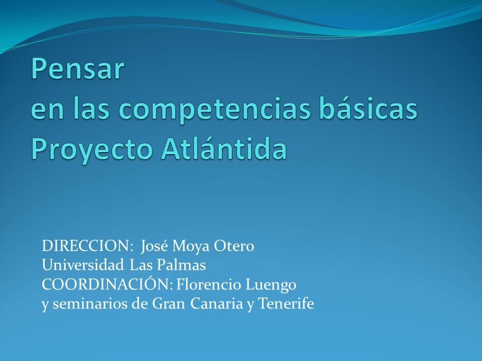 Pensar en las competencias básicas Proyecto Atlántida