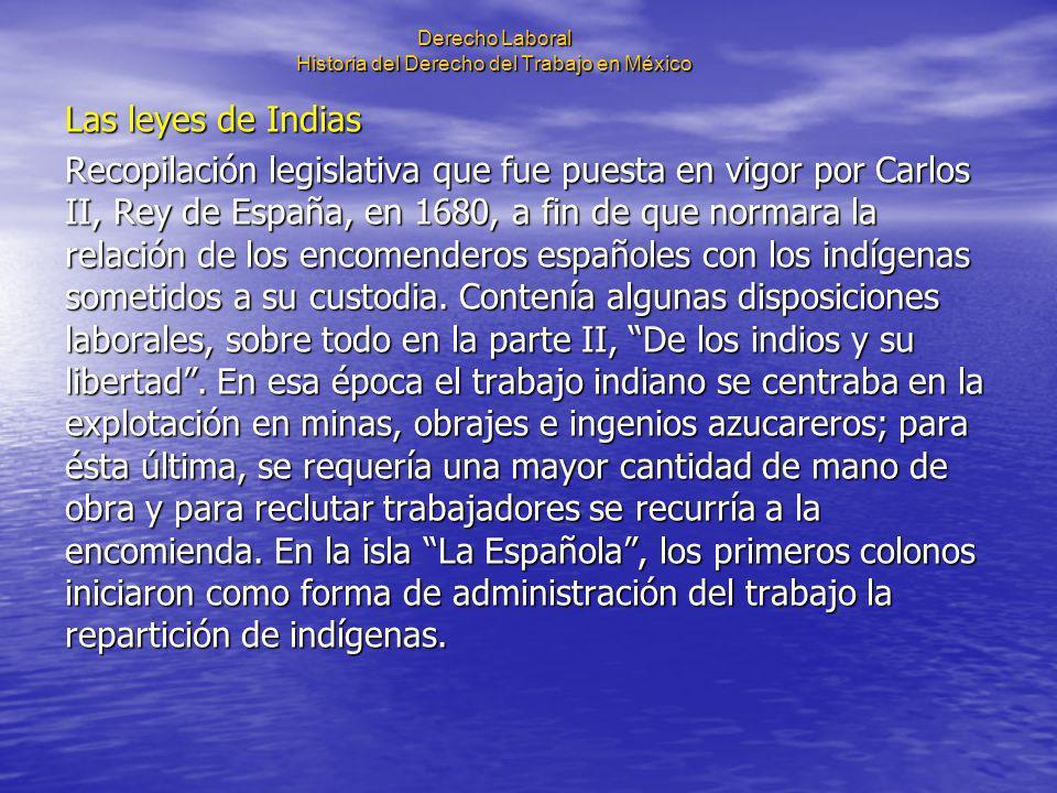Derecho Laboral Historia del Derecho del Trabajo en México