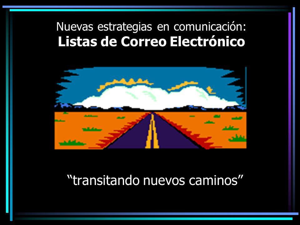 Nuevas estrategias en comunicación: Listas de Correo Electrónico