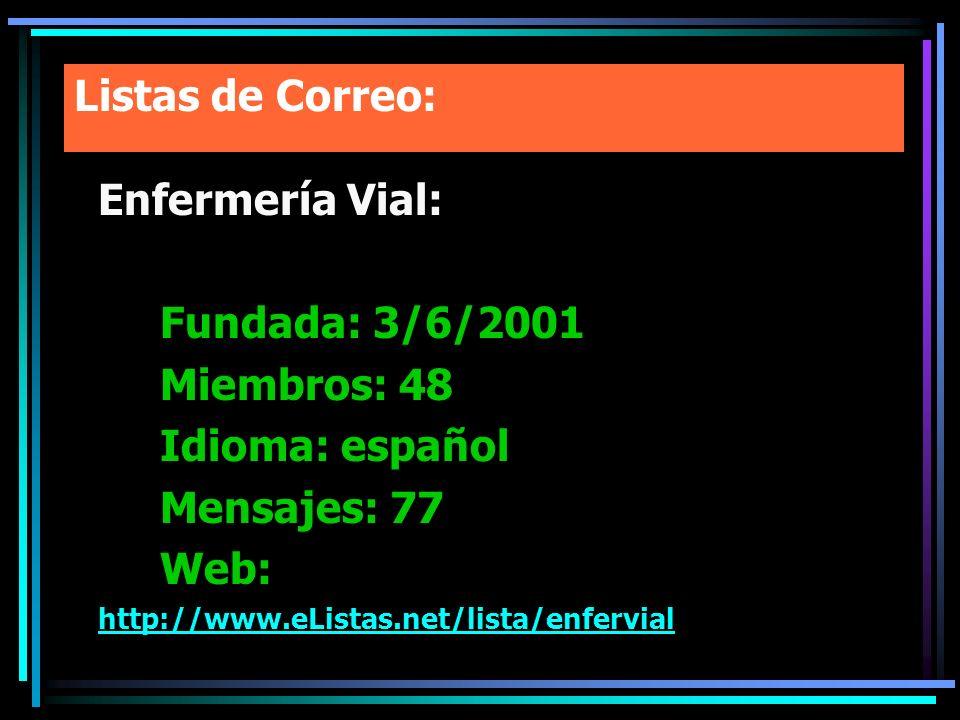 Listas de Correo: Enfermería Vial: Fundada: 3/6/2001 Miembros: 48