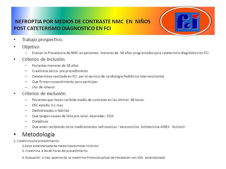 NEFROPTIA POR MEDIOS DE CONTRASTE NMC EN NIÑOS POST CATETERISMO DIAGNOSTICO EN FCI
