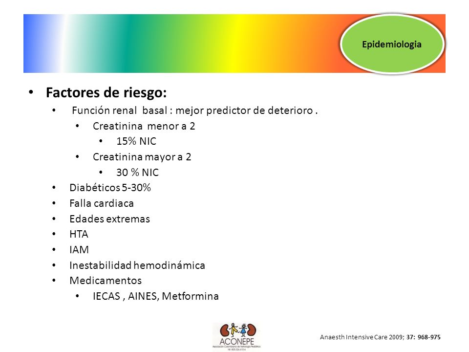 EpidemiologiaFactores de riesgo: Función renal basal : mejor predictor de deterioro . Creatinina menor a 2.