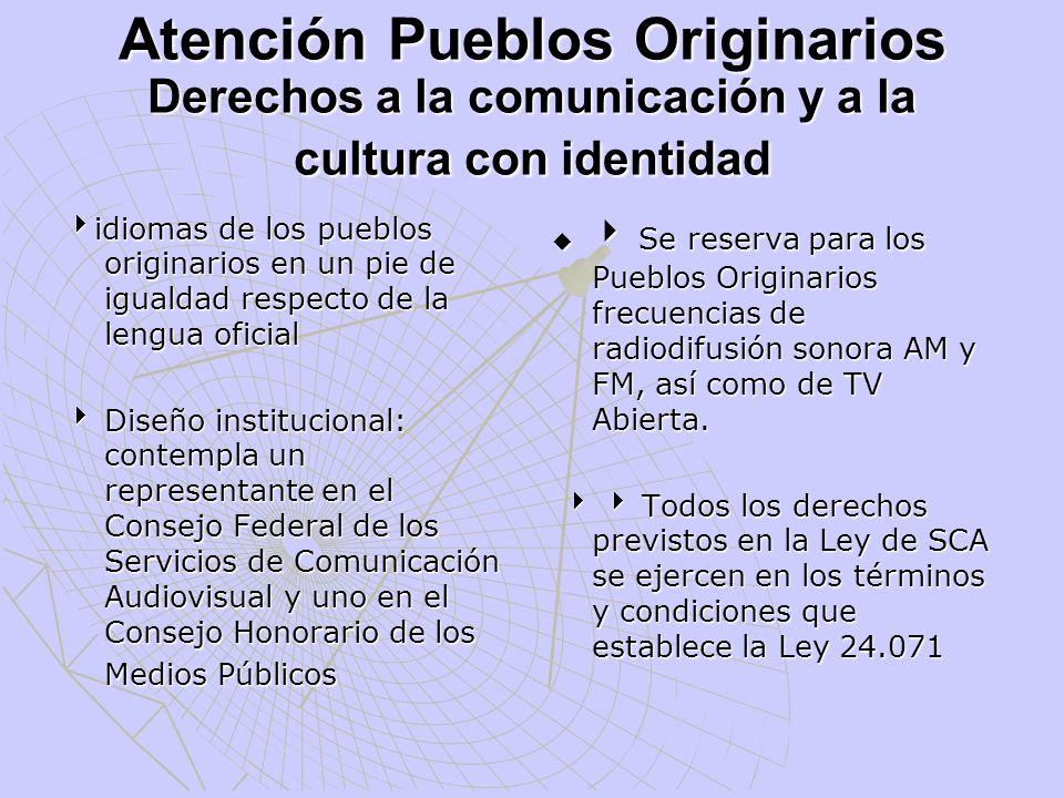 Atención Pueblos Originarios Derechos a la comunicación y a la cultura con identidad