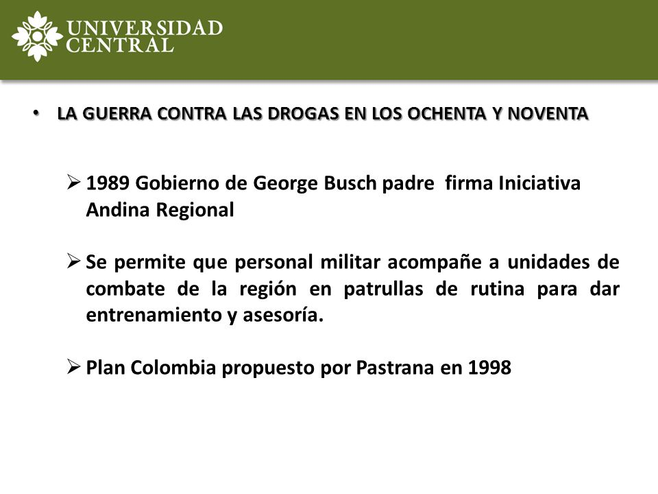 1989 Gobierno de George Busch padre firma Iniciativa Andina Regional