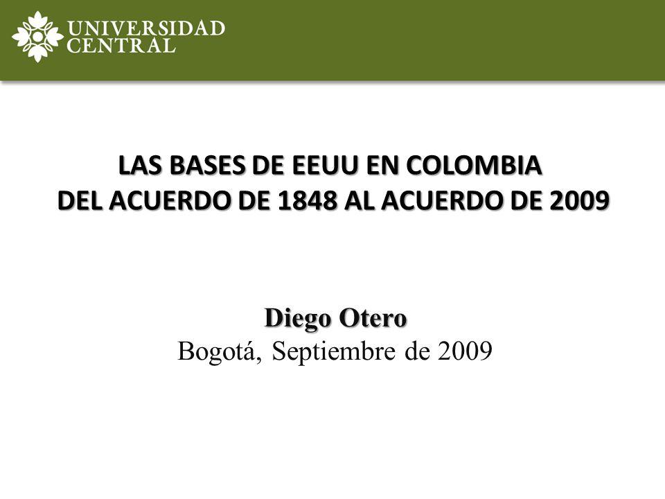 LAS BASES DE EEUU EN COLOMBIA DEL ACUERDO DE 1848 AL ACUERDO DE 2009