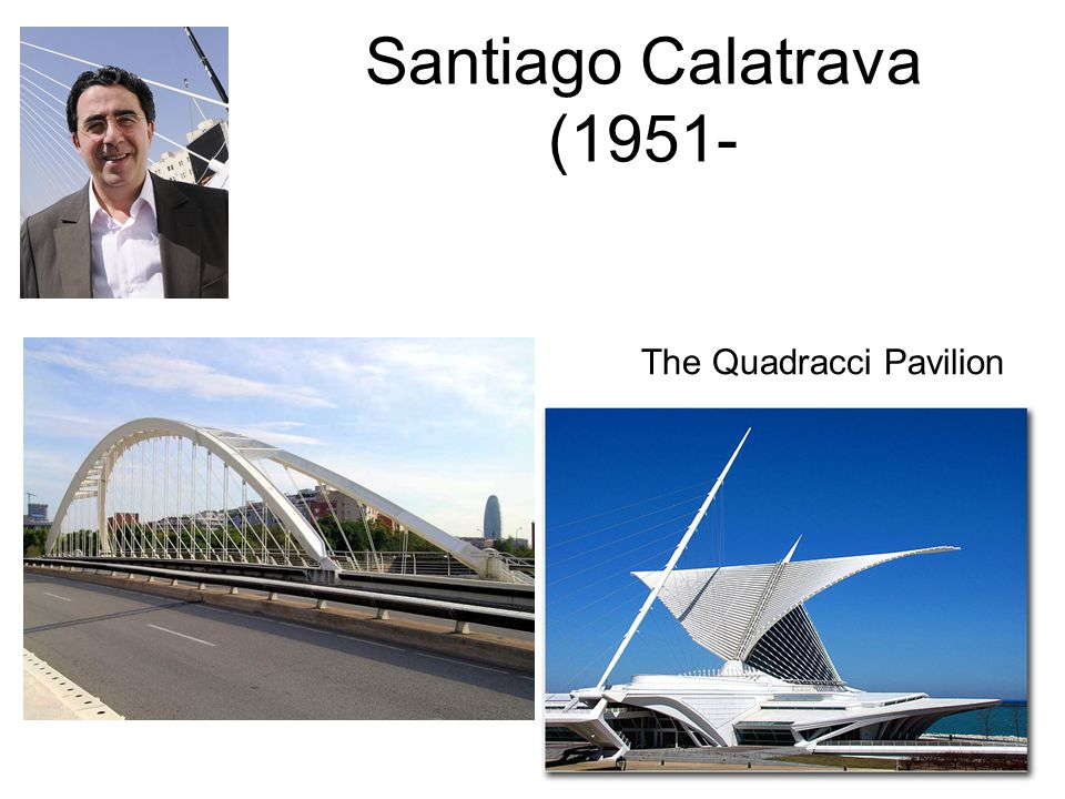 Santiago Calatrava (1951- The Quadracci Pavilion