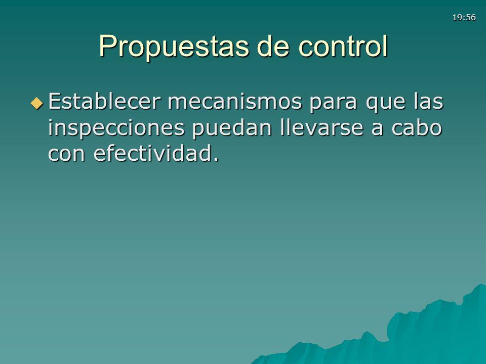 Propuestas de control Establecer mecanismos para que las inspecciones puedan llevarse a cabo con efectividad.