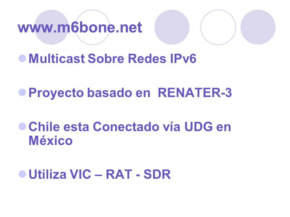 www.m6bone.net Multicast Sobre Redes IPv6 Proyecto basado en RENATER-3