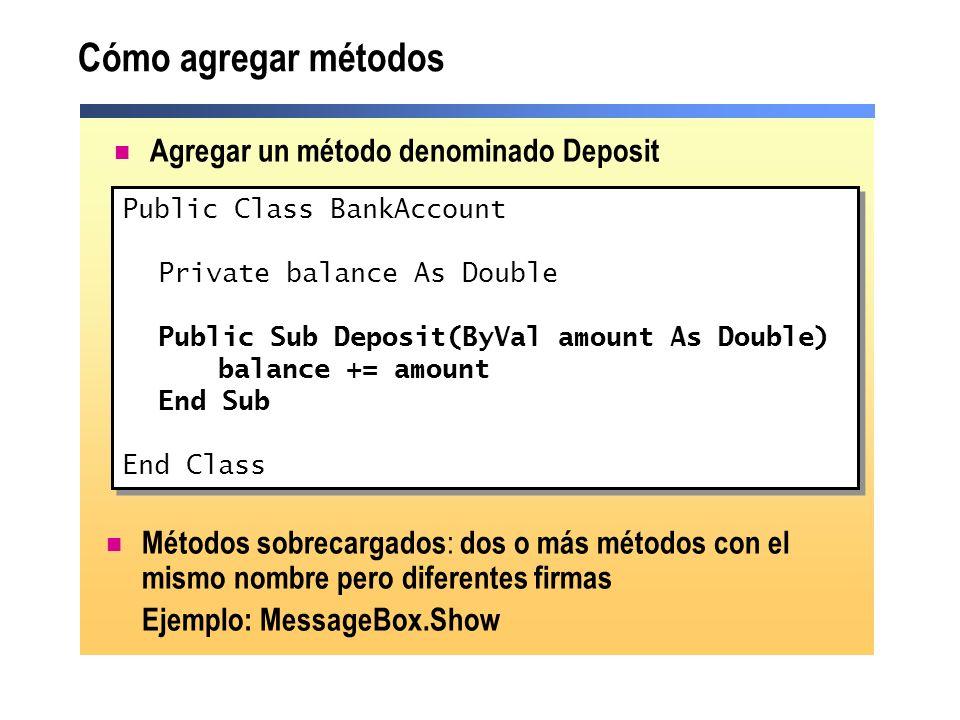 Cómo agregar métodos Agregar un método denominado Deposit