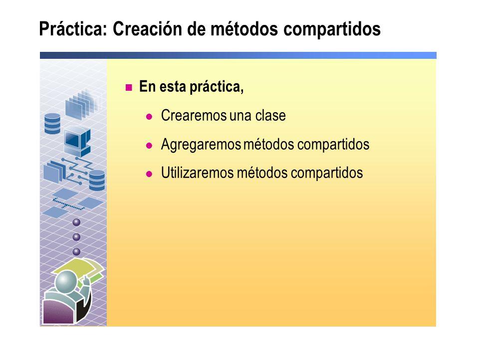 Práctica: Creación de métodos compartidos