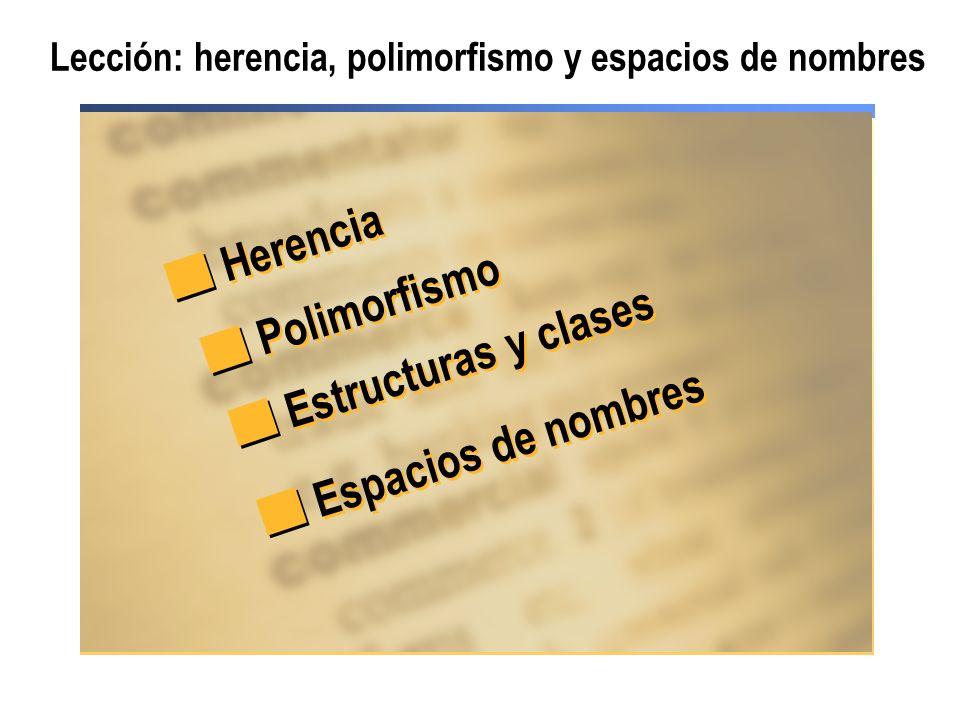 Lección: herencia, polimorfismo y espacios de nombres