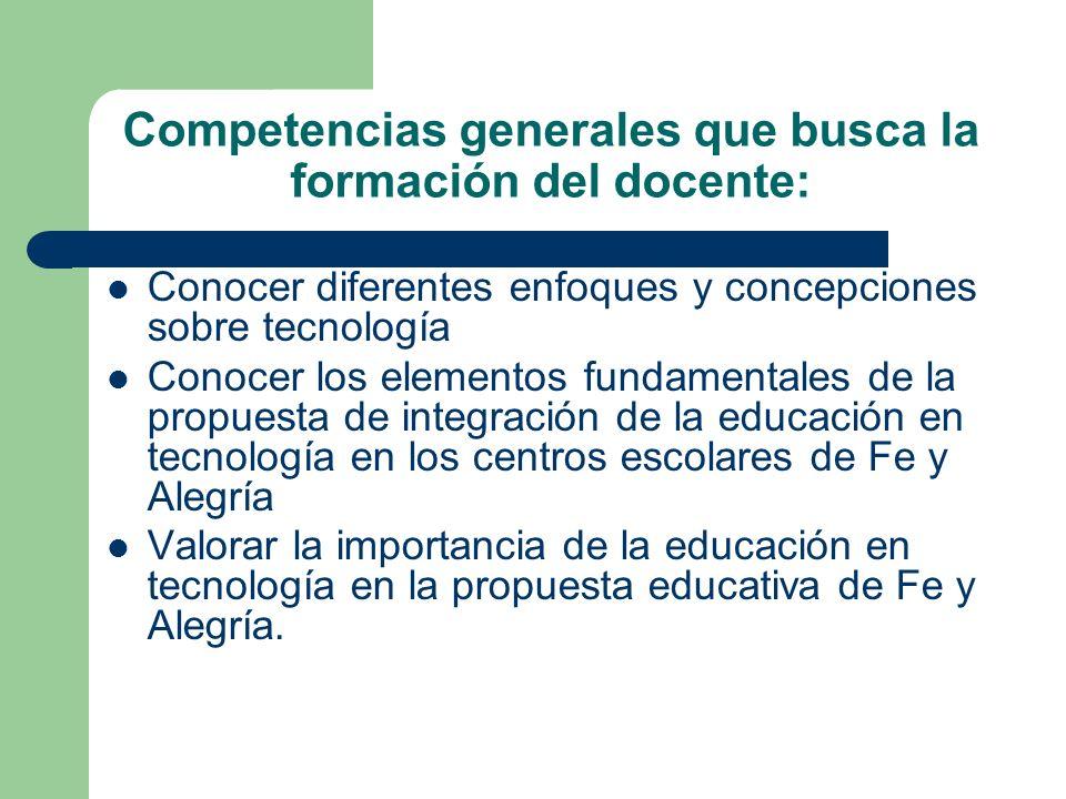 Competencias generales que busca la formación del docente: