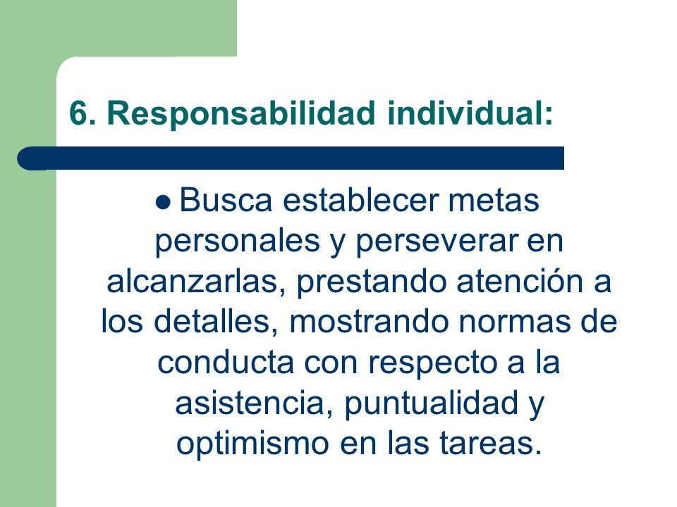 6. Responsabilidad individual: