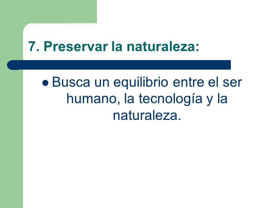 7. Preservar la naturaleza: