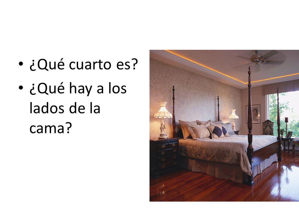 ¿Qué cuarto es ¿Qué hay a los lados de la cama