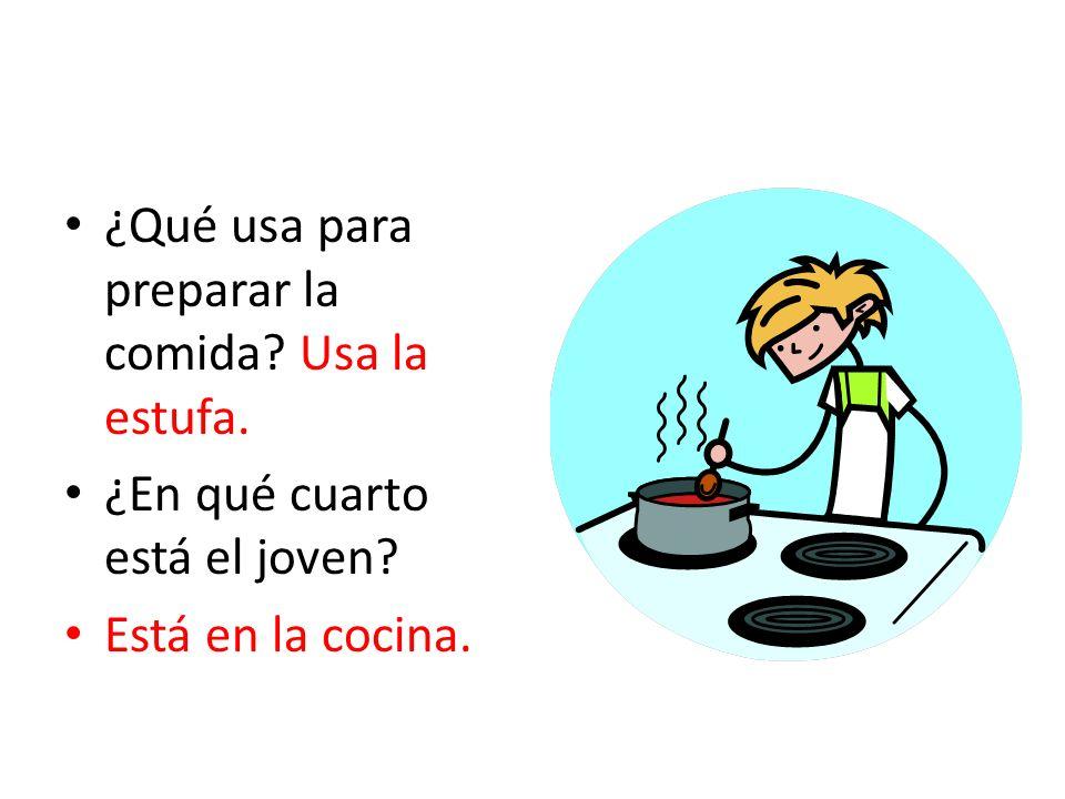 ¿Qué usa para preparar la comida Usa la estufa.