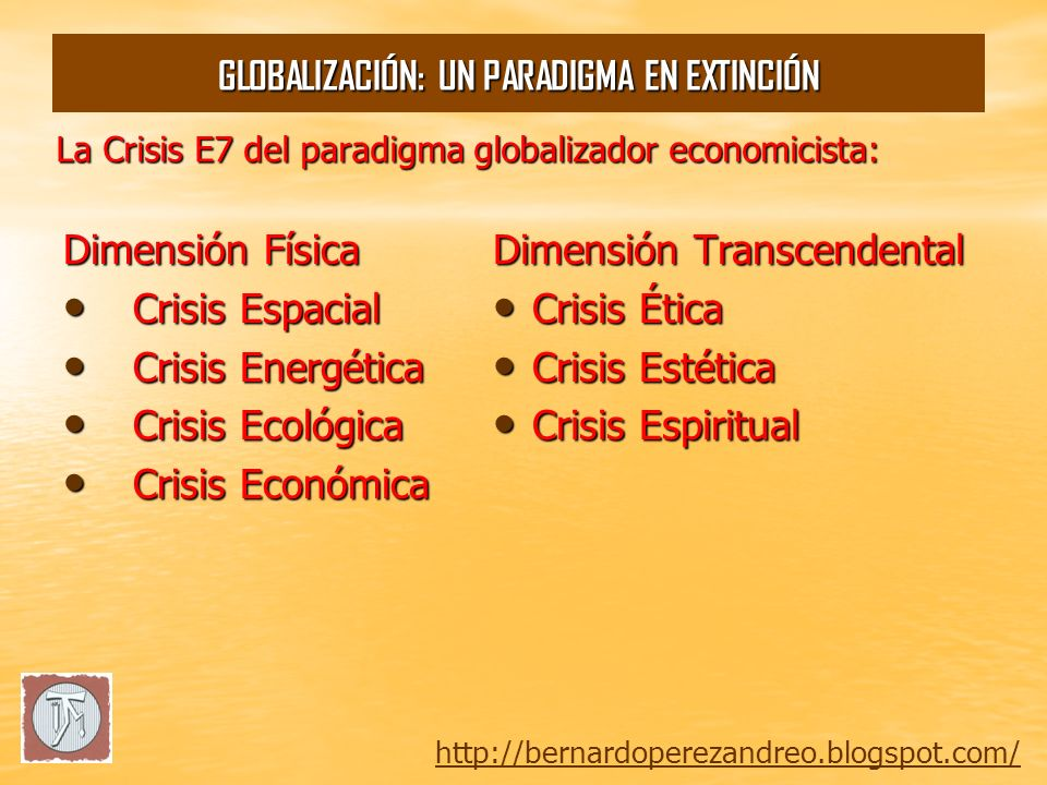 La Crisis E7 del paradigma globalizador economicista: