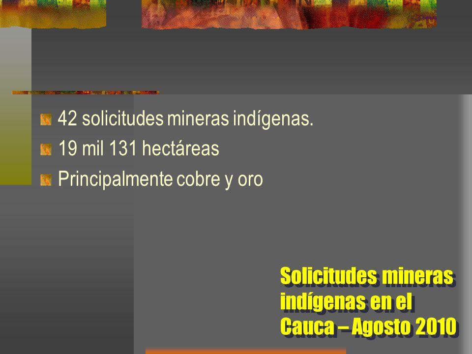 42 solicitudes mineras indígenas.