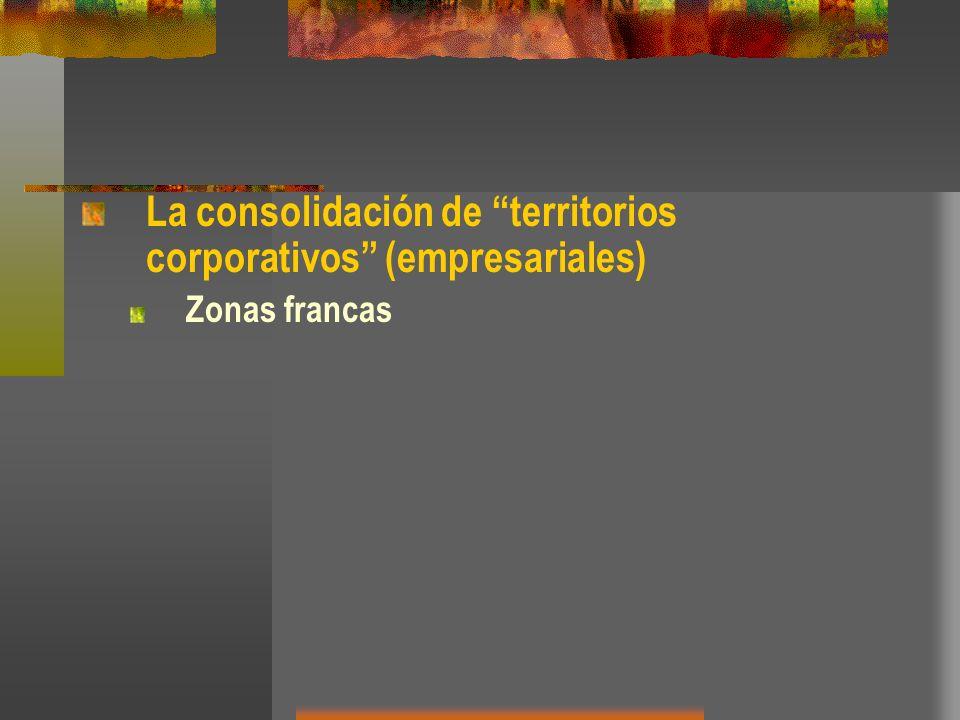 La consolidación de territorios corporativos (empresariales)