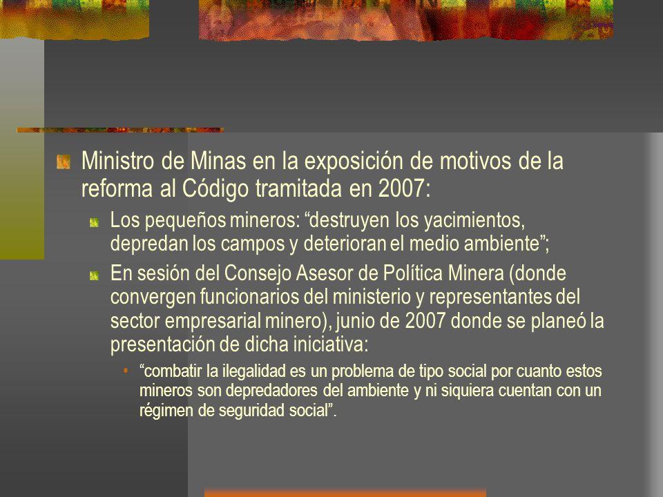 Ministro de Minas en la exposición de motivos de la reforma al Código tramitada en 2007: