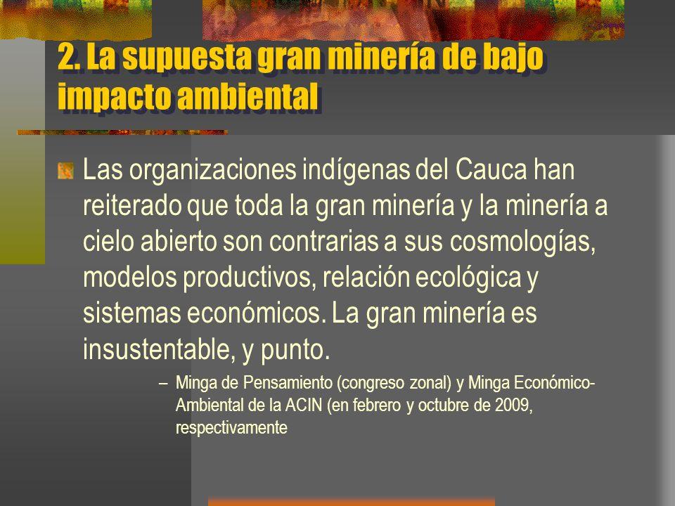2. La supuesta gran minería de bajo impacto ambiental