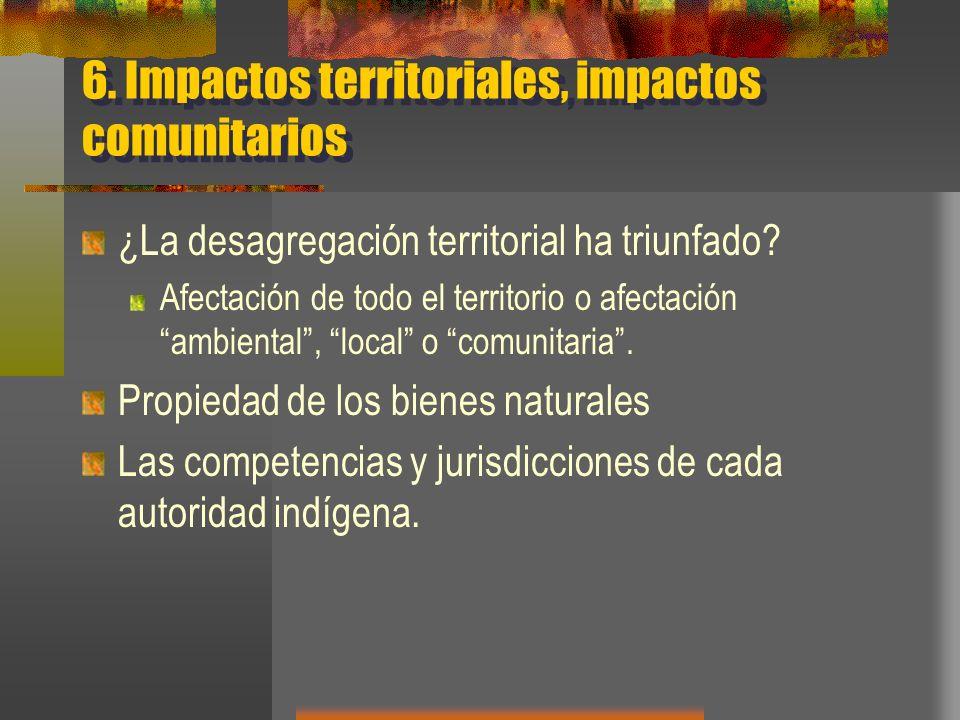 6. Impactos territoriales, impactos comunitarios