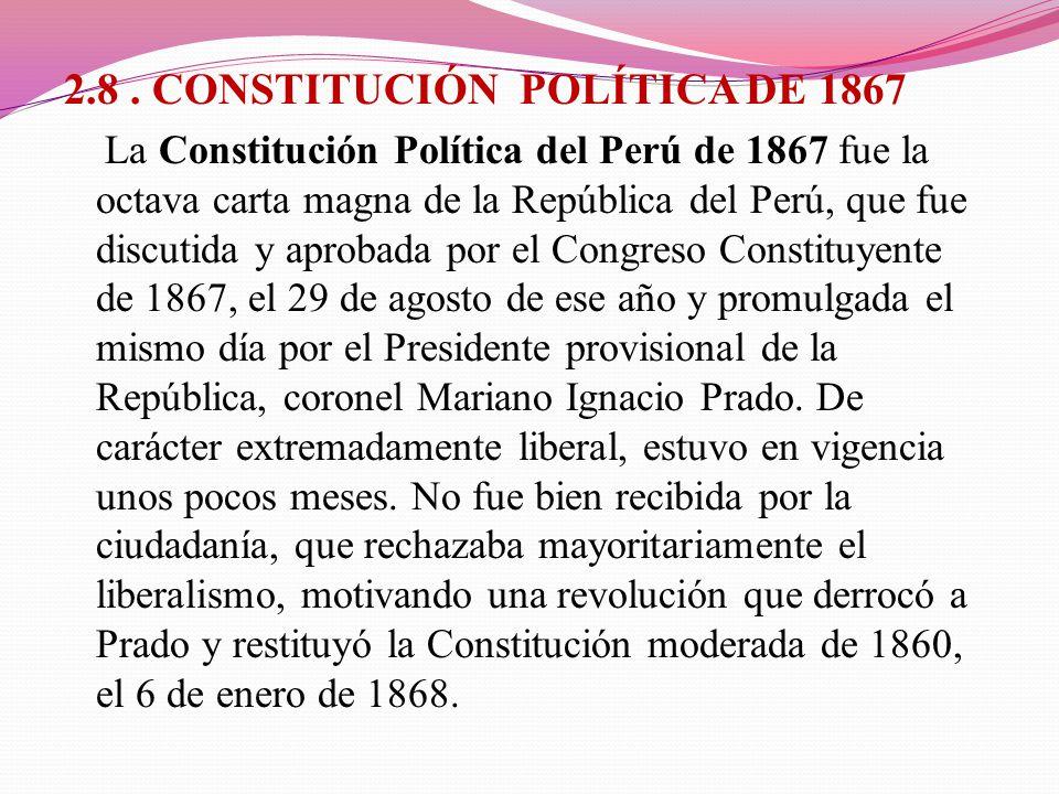 2.8 . CONSTITUCIÓN POLÍTICA DE 1867