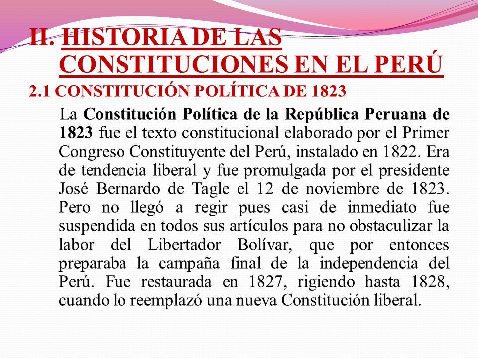 II. HISTORIA DE LAS CONSTITUCIONES EN EL PERÚ