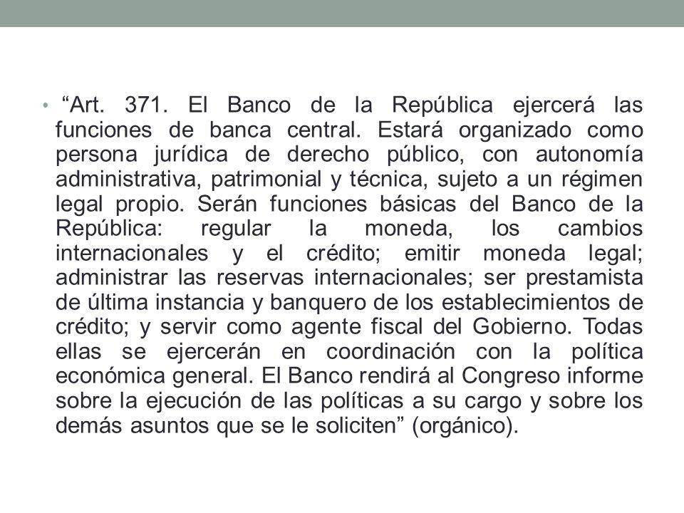Art. 371. El Banco de la República ejercerá las funciones de banca central.