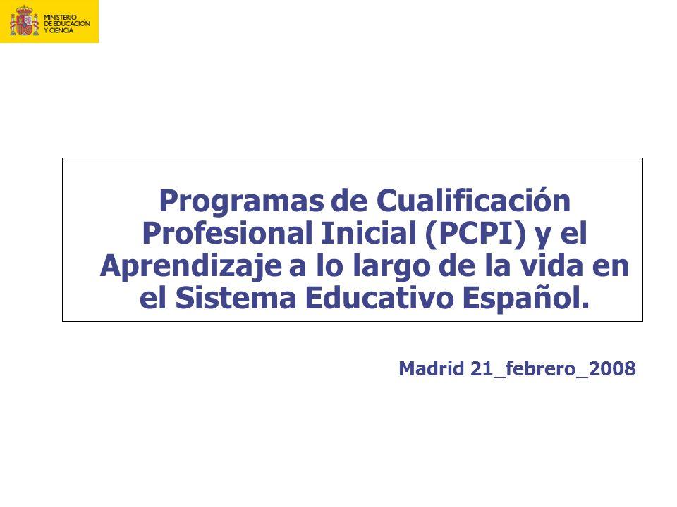 Programas de Cualificación Profesional Inicial (PCPI) y el Aprendizaje a lo largo de la vida en el Sistema Educativo Español.