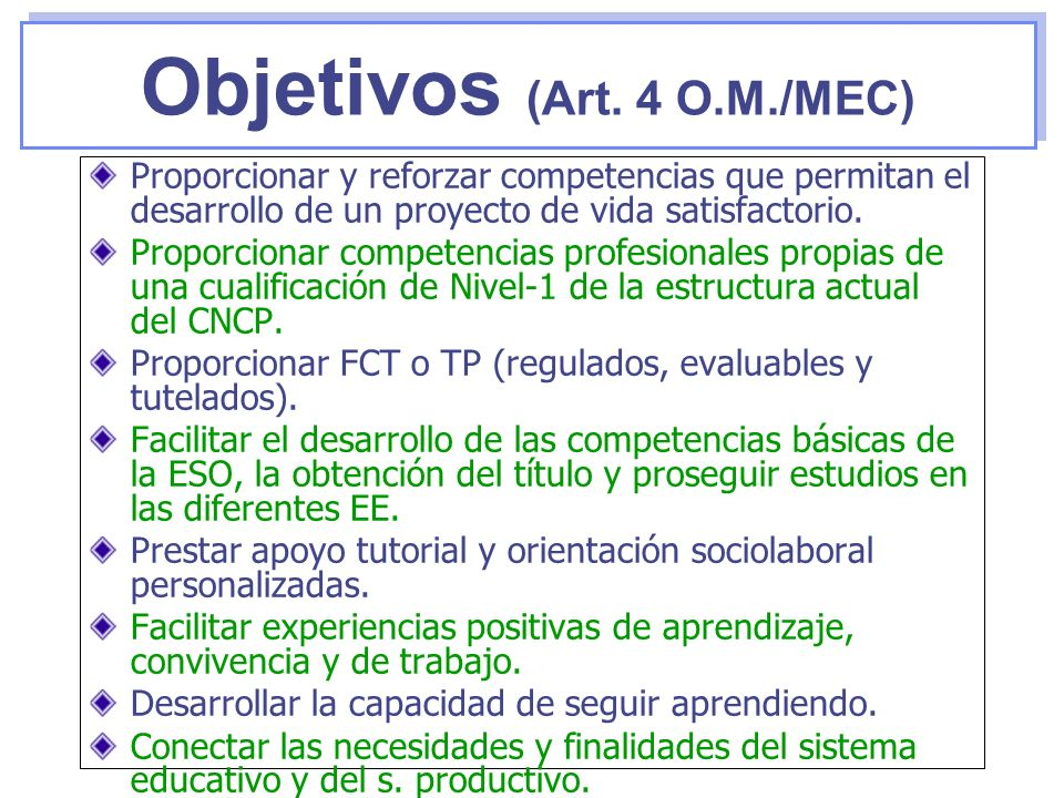 Objetivos (Art. 4 O.M./MEC)