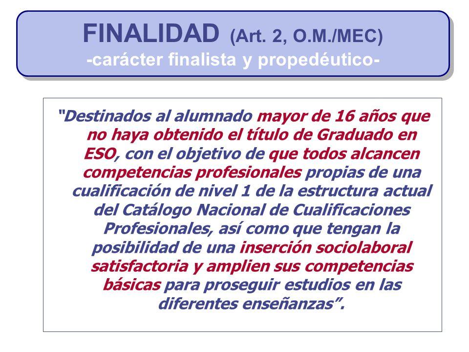 FINALIDAD (Art. 2, O.M./MEC) -carácter finalista y propedéutico-