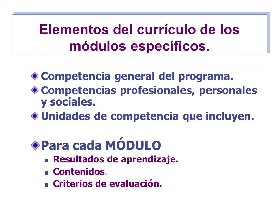 Elementos del currículo de los módulos específicos.