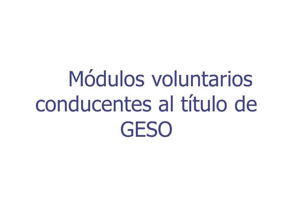 Módulos voluntarios conducentes al título de GESO