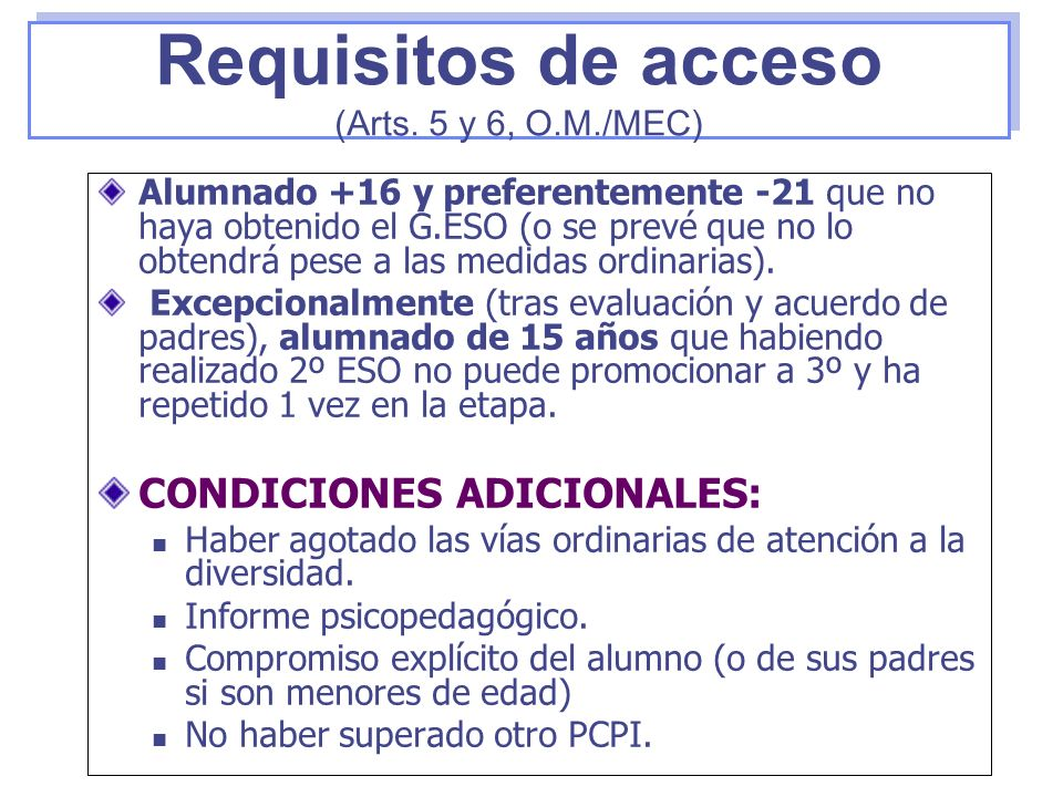 Requisitos de acceso CONDICIONES ADICIONALES: (Arts. 5 y 6, O.M./MEC)