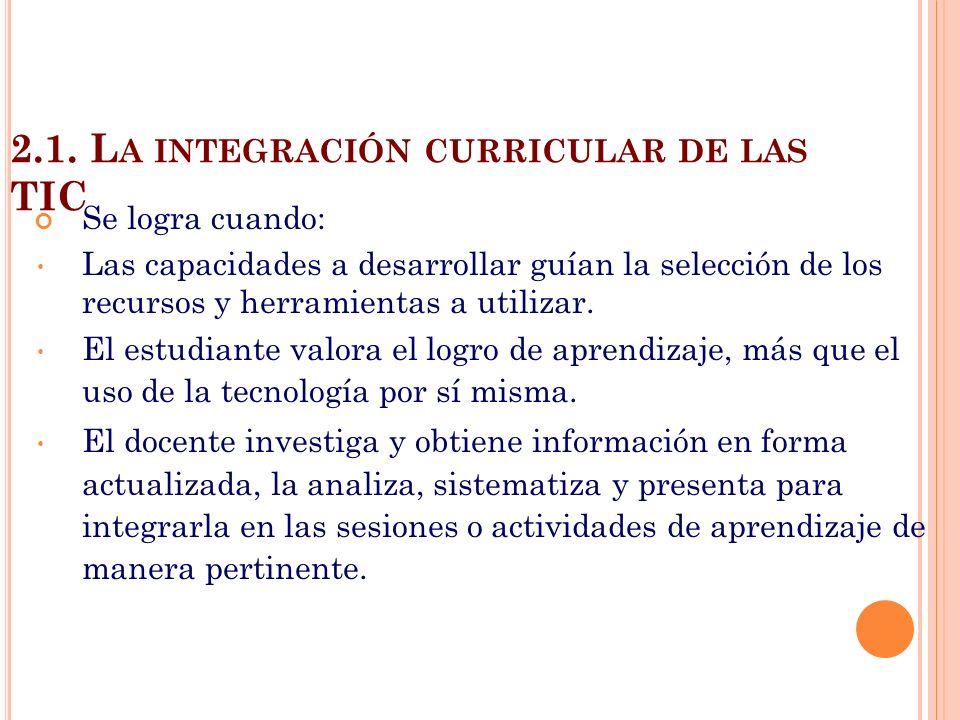 2.1. La integración curricular de las TIC
