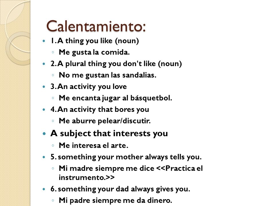 Calentamiento: A subject that interests you 1. A thing you like (noun)